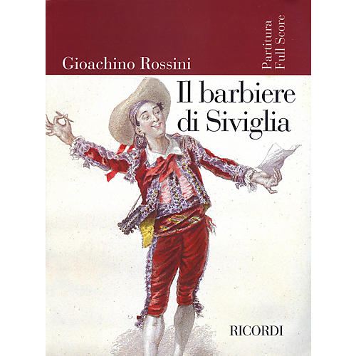 Ricordi Il barbiere di Siviglia (Score) Study Score Series Composed by Gioachino Rossini Edited by Alberto Zedda