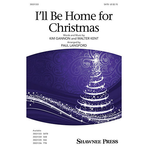 Shawnee Press I'll Be Home for Christmas SATB arranged by Paul Langford