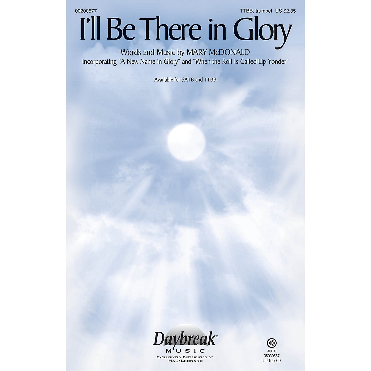 Daybreak Music I'll Be There in Glory TTBB/TRUMPET composed by Mary McDonald