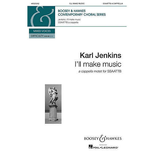 Boosey and Hawkes I'll Make Music from Gloria (SSAATTB a cappella) SOP 1/2, ALTO 1/2, TEN 1/2, BS composed by Karl Jenkins