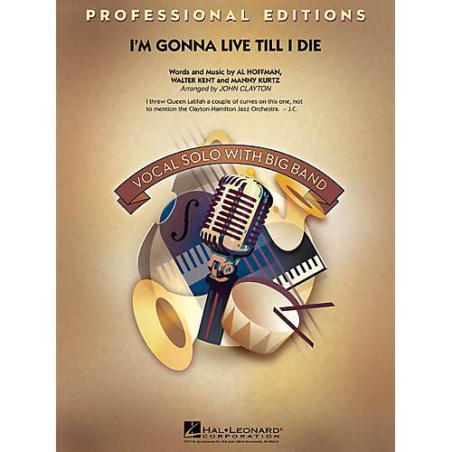 Hal Leonard I'm Gonna Live Till I Die Jazz Band Level 5 Arranged by John Clayton