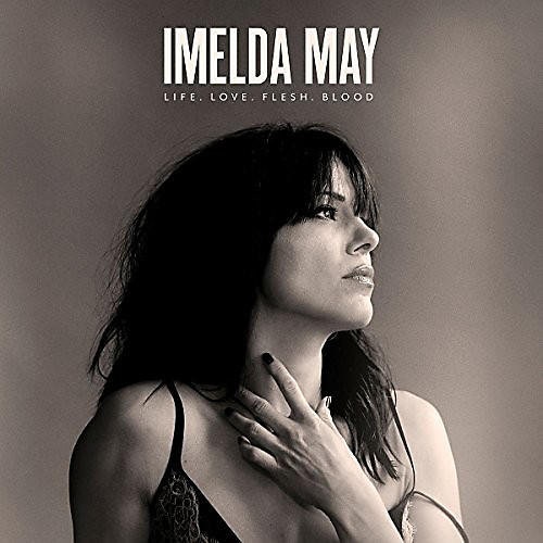 Alliance Imelda May - Life Love Flesh Blood