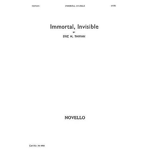 Novello Immortal, Invisible SATB Composed by Eric Thiman
