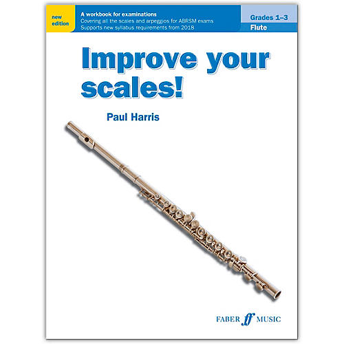 Faber Music LTD Improve Your Scales! Flute, Grades 1-3