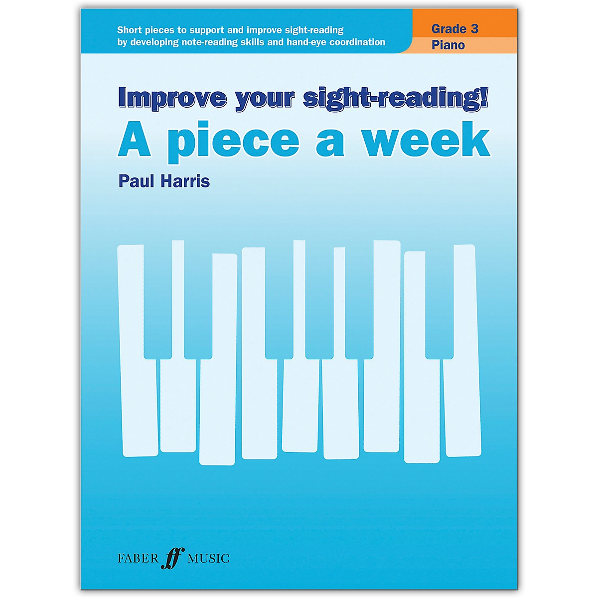 Faber Music LTD Improve Your Sight-reading! Piano: A Piece a Week, Grade 3 Late Elementary