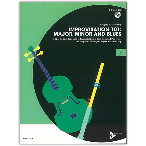 ADVANCE MUSIC Improvisation 101: Major, Minor, and Blues C Instruments Book & CD