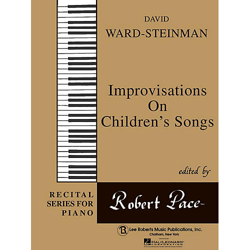Lee Roberts Improvisation on Children's Songs Pace Piano Education Series Composed by David Ward-Steinman
