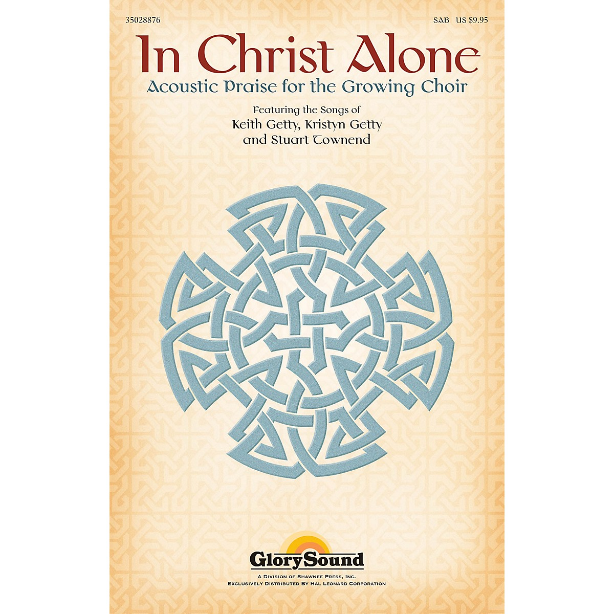 Shawnee Press In Christ Alone (Acoustic Praise for the Growing Choir) SAB composed by Keith Getty