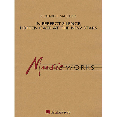 Hal Leonard In Perfect Silence, I Often Gaze at the New Stars Concert Band Level 4 Composed by Richard L. Saucedo
