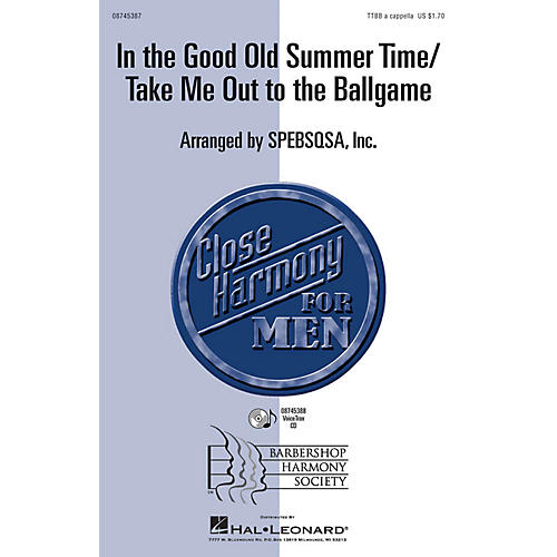 Hal Leonard In the Good Old Summer Time/Take Me Out to the Ballgame VoiceTrax CD Arranged by SPEBSQSA, Inc.