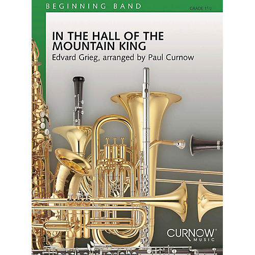 Curnow Music In the Hall of the Mountain King (Grade 1.5 - Score and Parts) Concert Band Level 1.5 by James Curnow