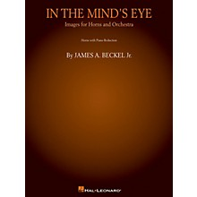 Hal Leonard In the Mind's Eye: Images for Horns and Orchestra (Piano Reduction) Brass Ensemble by James A. Beckel Jr.