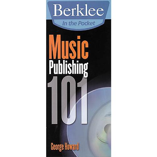 Berklee Press In the Pocket Music Publishing 101