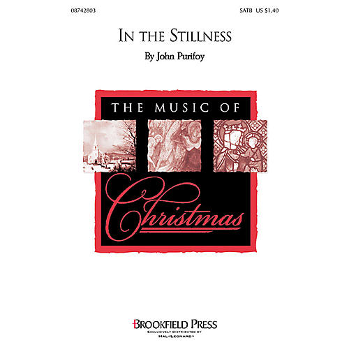 Brookfield In the Stillness SATB arranged by John Purifoy