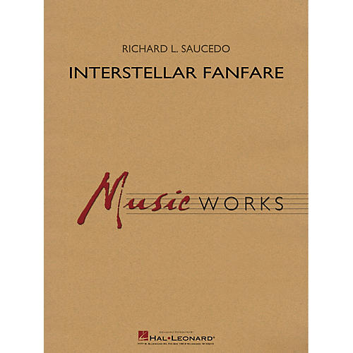Hal Leonard Interstellar Fanfare Concert Band Level 4 composed by Richard L. Saucedo