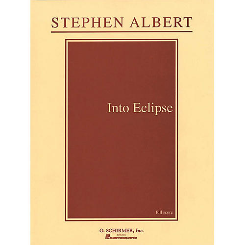 G. Schirmer Into Eclipse (Full Score) Study Score Series Composed by Stephen Albert