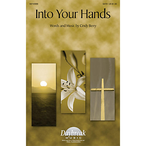 Daybreak Music Into Your Hands SATB composed by Cindy Berry