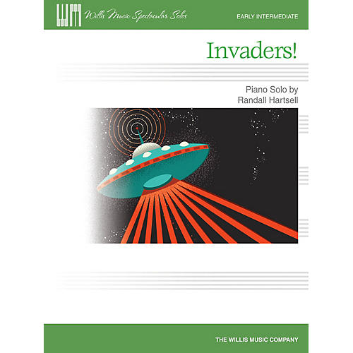 Willis Music Invaders! (Early Inter Level) Willis Series Book by Randall Hartsell