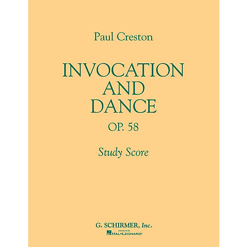 G. Schirmer Invocation and Dance, Op. 58 (Study Score No. 77) Study Score Series Composed by Paul Creston