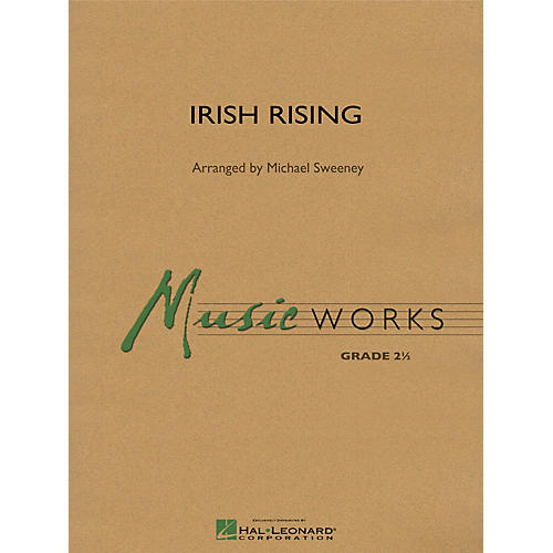 Hal Leonard Irish Rising Concert Band Level 2.5 Arranged by Michael Sweeney