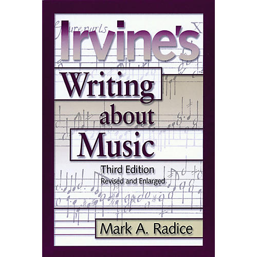 Amadeus Press Irvine's Writing About Music (Third Edition) Amadeus Series Softcover Written by Demar Irvine