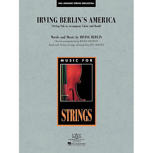 Hal Leonard Irving Berlin's America (Medley) (String Pak to Accompany Band and Choir) Arranged by Roger Emerson