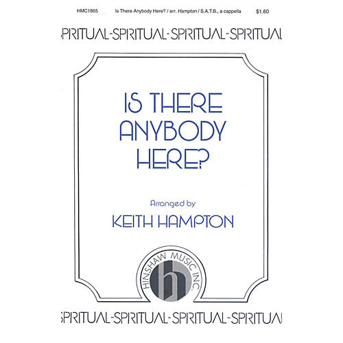Hinshaw Music Is There Anybody Here? SATB arranged by Keith Hampton