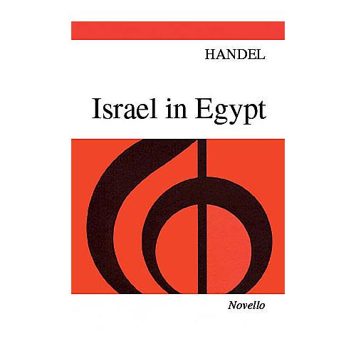 Novello Israel in Egypt SSATBB Composed by George Frideric Handel Arranged by Felix Mendelssohn Bartholdy