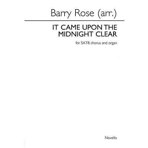 Novello It Came upon the Midnight Clear SATB, Organ Composed by Richard Storrs Willis Arranged by Barry Rose