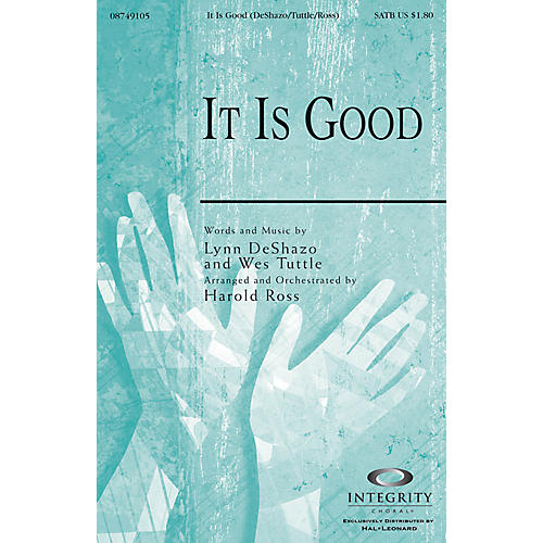Integrity Music It Is Good SATB Arranged by Harold Ross