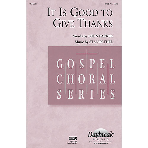 Daybreak Music It Is Good to Give Thanks SATB composed by Stan Pethel