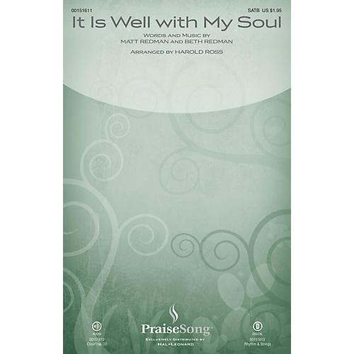 PraiseSong It Is Well with My Soul SATB Chorus and Solo by Matt Redman arranged by Harold Ross