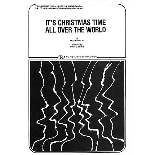 TRO ESSEX Music Group It's Christmas Time All Over the World SA Arranged by Aden Lewis
