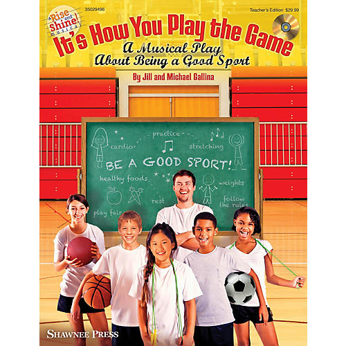 Shawnee Press It's How You Play the Game CLASSRM KIT Composed by Jill Gallina