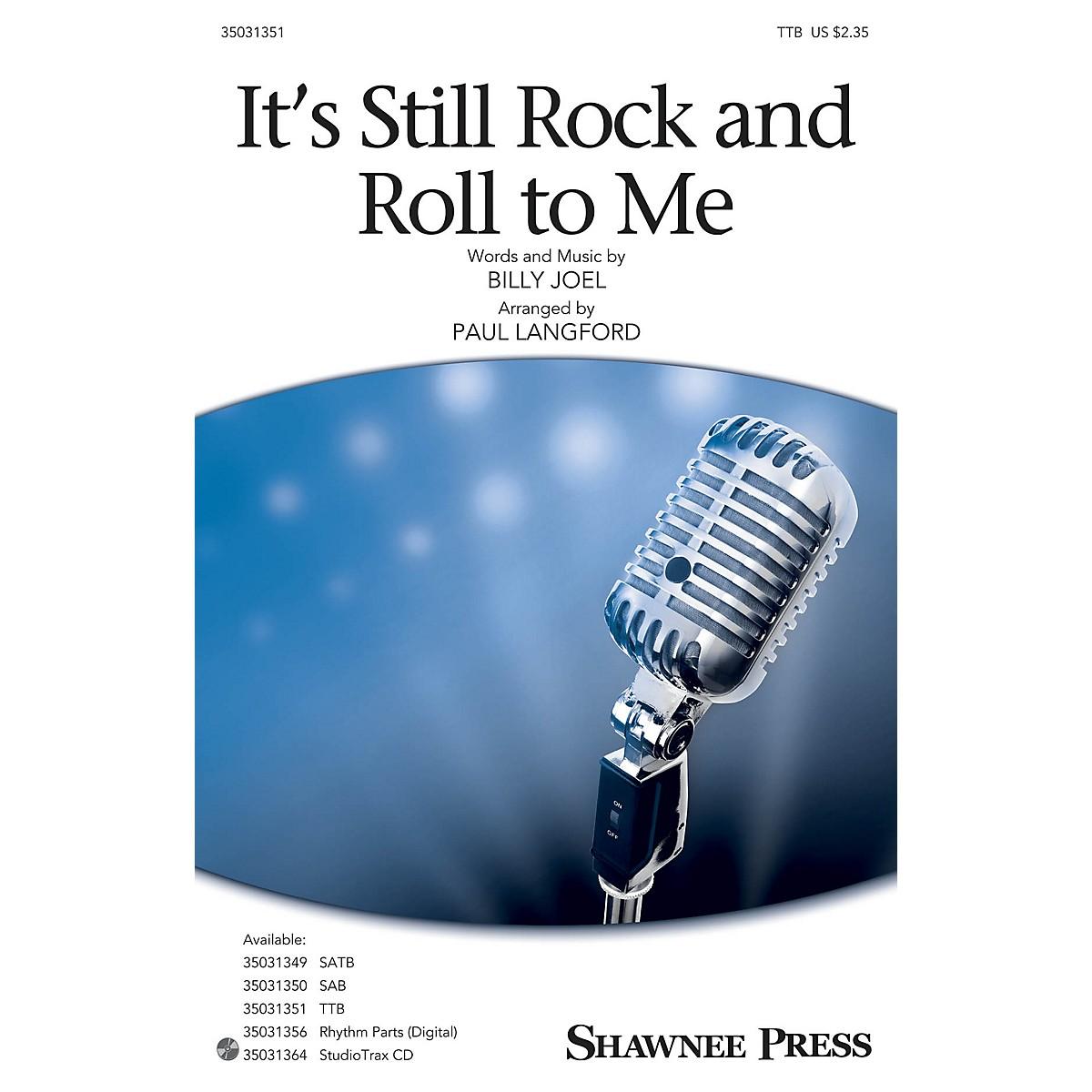 Shawnee Press It's Still Rock and Roll to Me TTB by Billy Joel arranged by Paul Langford