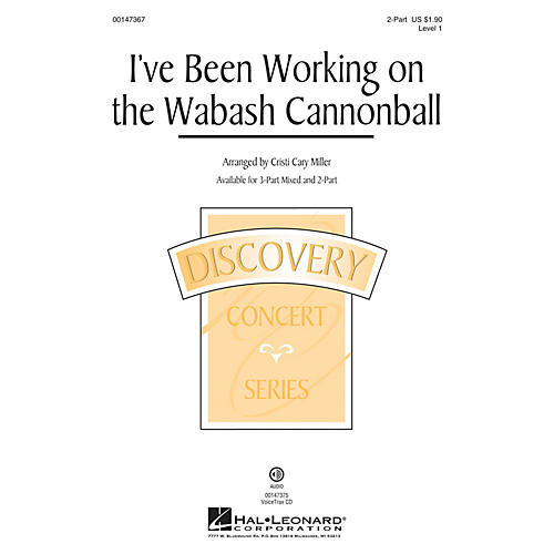 Hal Leonard I've Been Working on the Wabash Cannonball 2-Part arranged by Cristi Cary Miller
