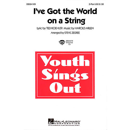 Hal Leonard I've Got the World on a String 2-Part arranged by Steve Zegree