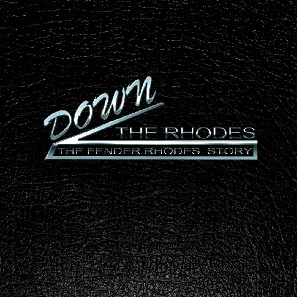 Hal Leonard Down The Rhodes - The Fender Rhodes Story (Book/Blu-ray) 1375112793987