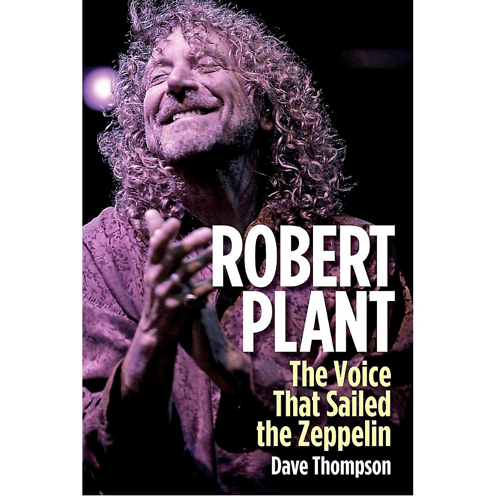 Backbeat Books Robert Plant: The Voice That Sailed The Zeppelin 1407768419875