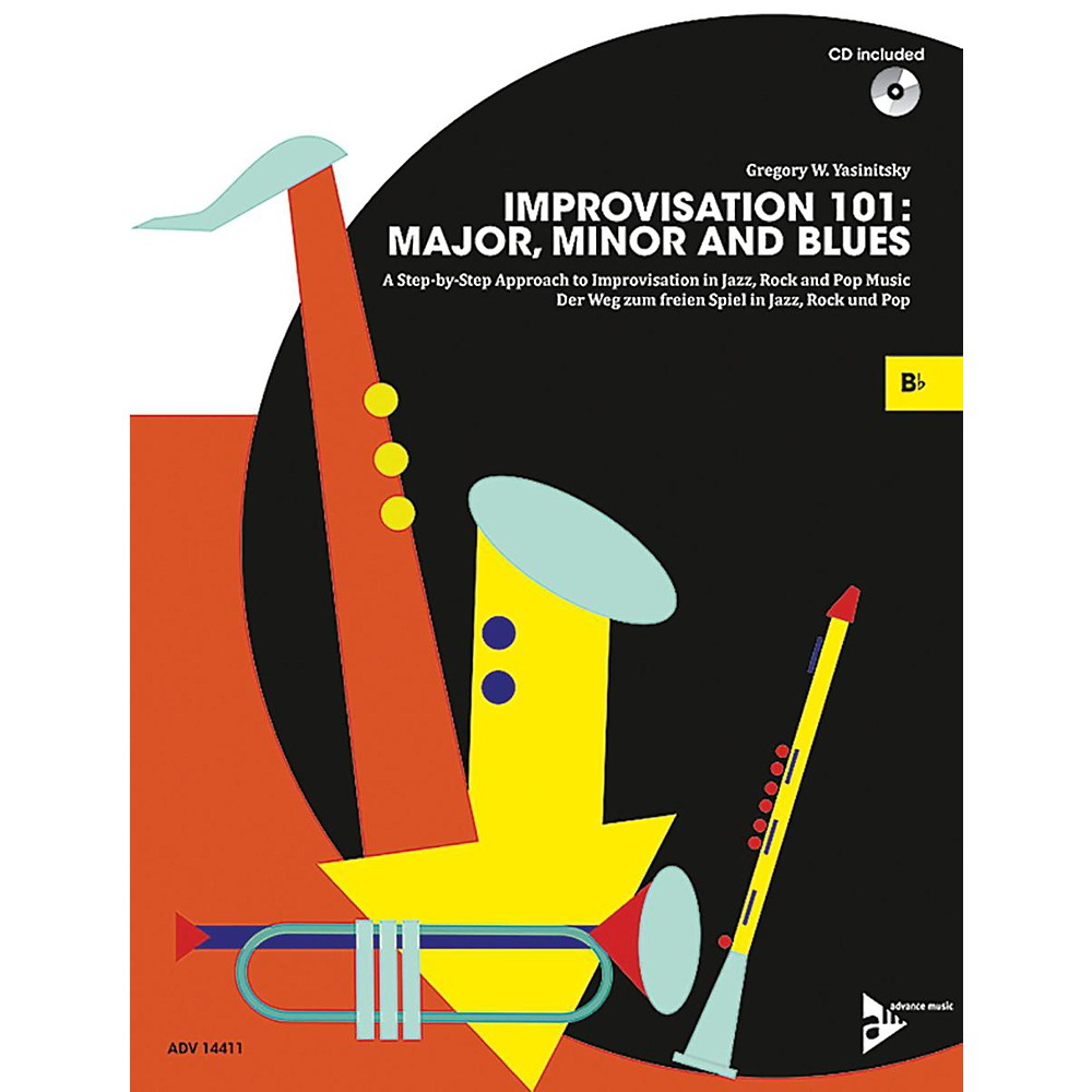 Advance Music Improvisation 101: Major, Minor, And Blues B-Flat Instruments Book & Cd 1500000014722