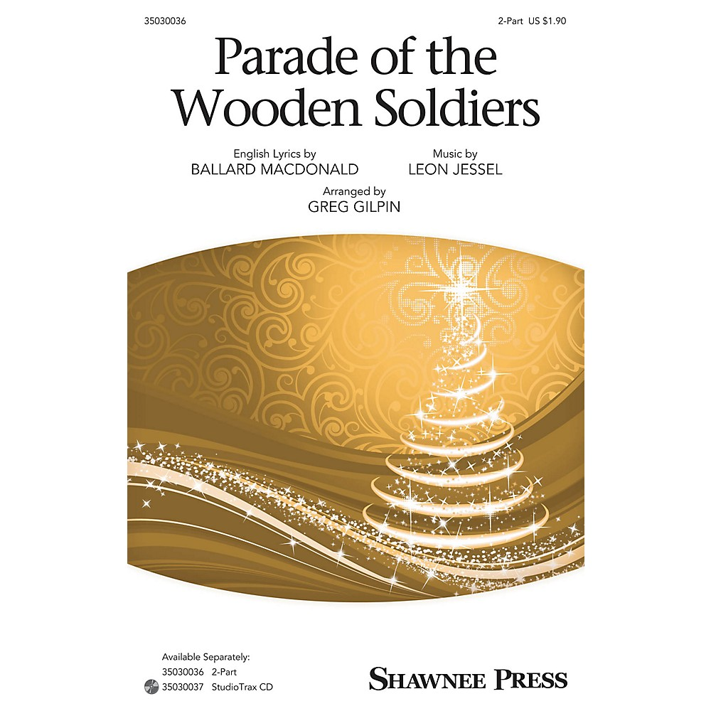 Shawnee Press Parade of the Wooden Soldiers Studiotrax CD Arranged by Greg Gilpin 1500000096848