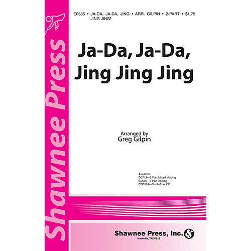 Shawnee Press Ja-Da, Ja-Da Jing Jing Jing! 2-Part arranged by Greg Gilpin