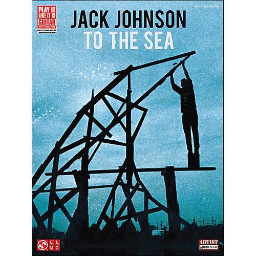 Cherry Lane Jack Johnson: To The Sea Guitar Tab Songbook