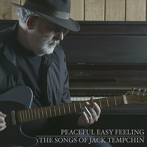 Alliance Jack Tempchin - Peaceful Easy Feeling - The Songs Of Jack Tempchin