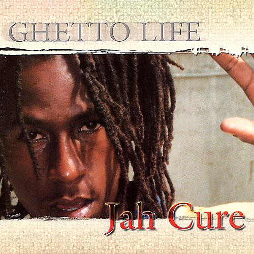 Alliance Jah Cure - Ghetto Life
