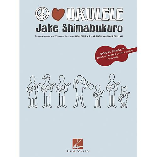 Hal Leonard Jake Shimabukuro - Peace Love Ukulele Songbook