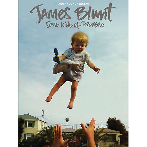 Hal Leonard James Blunt - Some Kind Of Trouble PVG Songbook