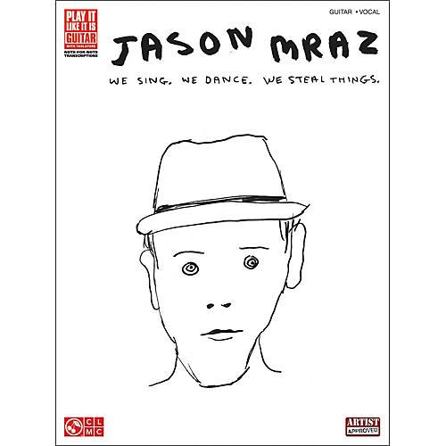Cherry Lane Jason Mraz - We Sing, We Dance, We Steal Things (Guitar Tab Songbook)