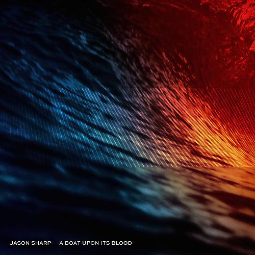 Alliance Jason Sharp - A Boat Upon Its Blood