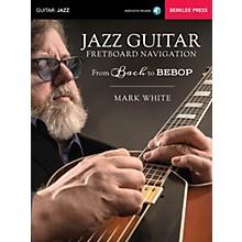 Berklee Press Jazz Guitar Fretboard Navigation Berklee Guide Series Softcover Audio Online Written by Mark White